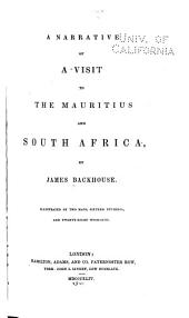 A Narrative of a Visit to the Mauritius and South Africa: Volume 1
