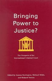 Bringing Power to Justice?: The Prospects of the International Criminal Court