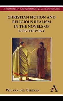 Christian Fiction and Religious Realism in the Novels of Dostoevsky PDF
