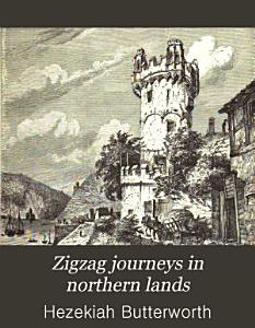 Zigzag Journeys in Northern Lands PDF
