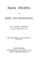 Frank Fielding  Or  Debts and Difficulties PDF