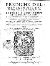 Prediche del reuerendissimo monsignor F. Cornelio Musso, ... fatte in diuersi tempi, et in diuersi luoghi