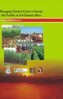 Managing Nutrient Cycles to Sustain Soil Fertility in Sub-Saharan Africa