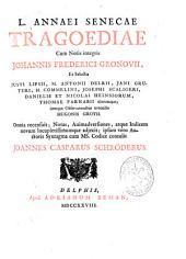 L. Annaei Senecae Tragoediae: Volume 1