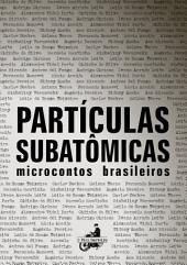 Partículas subatômicas: Microcontos brasileiros