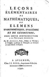 Leçons élémentaires de mathématiques, ou Elémens d'arithmétique, d'algèbre et de géométrie ...