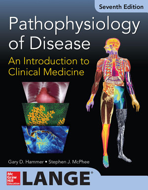 Pathophysiology of Disease  An Introduction to Clinical Medicine 7 E  ENHANCED EBOOK