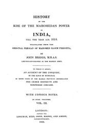 History of the Rise of the Mahomedan Power in India: Till the Year A, Volume 3