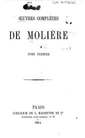 Oeuvres complètes de Moliere: Volume1