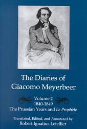 The Diaries of Giacomo Meyerbeer: 1840-1849