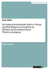 Die Kulturschockmodelle Kalervo Obergs und Wolf Wagners im Vergleich im Hinblick auf den Kulturschock 'Wiedervereinigung'