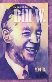 My Search for Bill W: Biography