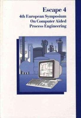 Fourth European Symposium on Computer Aided Process Engineering  ESCAPE 4 PDF