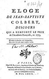 Eloge de Jean-Baptiste Colbert, discours qui a remporté le prix de l' Académie françoise, en 1773