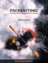 Packrafting!: An Introduction & How-To Guide