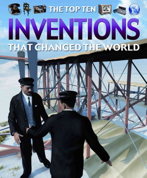 The Top Ten Inventions That Changed the World PDF