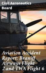 Aviation Accident Report: Braniff Airways Flight 2 and TWA Flight 6