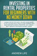 Investing in Rental Properties for Beginners with No Money Down