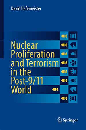 Nuclear Proliferation and Terrorism in the Post 9 11 World PDF
