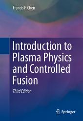 Introduction to Plasma Physics and Controlled Fusion: Edition 3