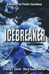 Icebreaker: A Manual for Public Speaking, Seventh Edition