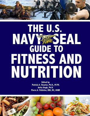 The U S  Navy Seal Guide to Fitness and Nutrition