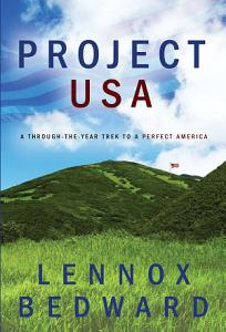 Project USA  A Through the Year Trek to a Perfect America PDF