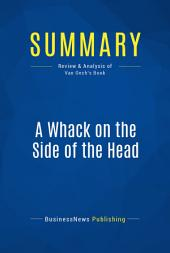 Summary: A Whack on the Side of the Head: Review and Analysis of Van Oech's Book