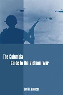 The Columbia Guide to the Vietnam War Book
