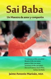 Sai Baba: Un Maestro de amor y compasión