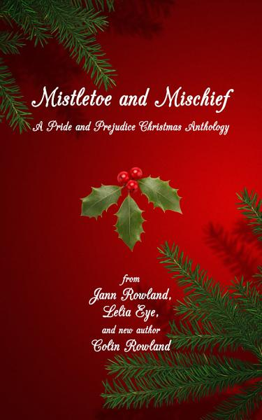 Download Mistletoe and Mischief  A Pride and Prejudice Christmas Anthology Book