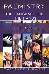 Palmistry: the Language of the Hands: Level 3 Advanced