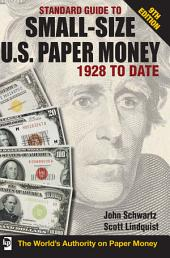 Standard Guide to Small-Size U.S. Paper Money - 1928-Date: Edition 9