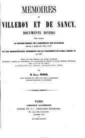 Memoires de Villeroy et de Sancy: documents divers, parmi lesquels Le proces-verbal de l'assemblee des notables reunis a Rouen en 1596, 1597, et les remontrances astessees par le parlement de Paris a Henri IV en 1597 . . . accompagnees de notices, dissertations, notes, par