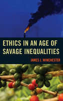 Ethics in an Age of Savage Inequalities PDF