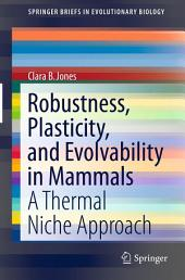 Robustness, Plasticity, and Evolvability in Mammals: A Thermal Niche Approach