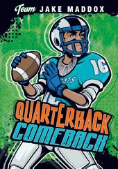 Team Jake Maddox Sports Stories: Jake Maddox: Quarterback Comeback