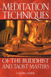 Meditation Techniques of the Buddhist and Taoist Masters: Edition 2