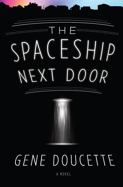 The Spaceship Next Door