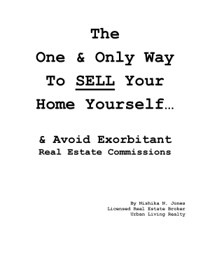 The One and Only Way to Sell Your Home Yourself and Avoid Exorbitant Real Estate Commissions