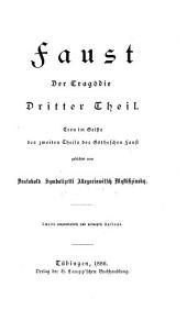 Faust: der Tragödie dritter Theil in drei Acten ; treu im Geiste des zweiten Theils des Götheschen Faust gedichtet