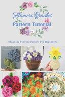 Flowers Crochet Pattern Tutorial