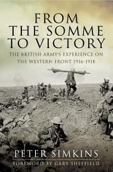 From The Somme To Victory Book PDF