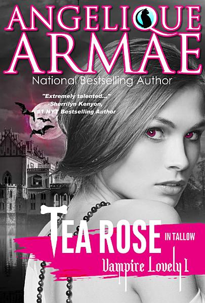 Download Tea Rose in Tallow  Vampire Lovely 1  Book