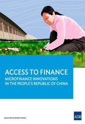 Access to Finance: Microfinance Innovations in the People's Republic of China