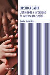 Direito à saúde: Efetividade e proibição do retrocesso social