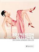 50 Fashion Designer  die man kennen sollte PDF