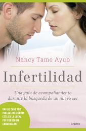 Infertilidad: Una guía de acompañamiento durante la búsqueda de un nuevo ser