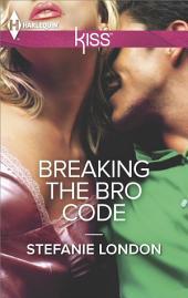 Breaking the Bro Code