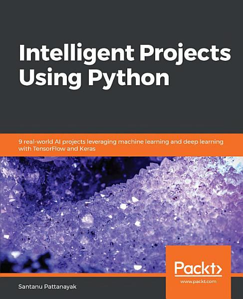 Intelligent Projects Using Python Pdf Book